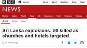 斯里兰卡官员:教堂、酒店等6地点几乎同时发生爆炸